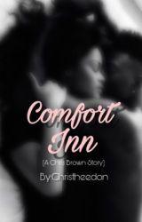 Comfort Inn  (Chris Brown Fanfic) by breezybisshh