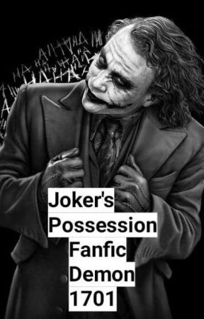 Joker's Possession {Joker Steamy Romance{18+} by FanficDemon1701