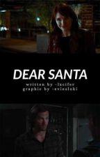 DEAR SANTA ( holiday special.. ) by -lxcifer