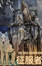 The True Conqueror [Complete] by Heather_Bell