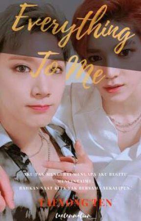 Everything To Me [TaeTen] by taeten_