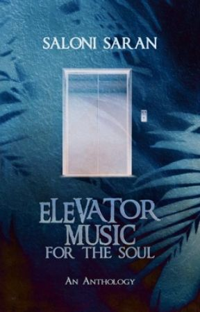 Elevator Music for the Soul by salonisaran