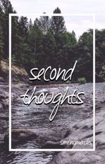 Second Thoughts ( A Shawn Mendes Fanfiction )