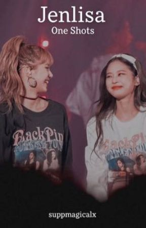 Jenlisa One Shots by suppmagicalx