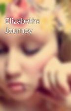 Elizabeths Journey by silver_suicide