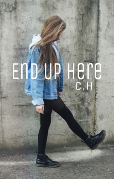 End Up Here c.h