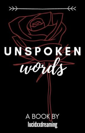 Unspoken Words by lucidxxdreaming