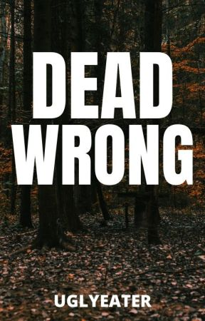 Dead Wrong by UglyEater