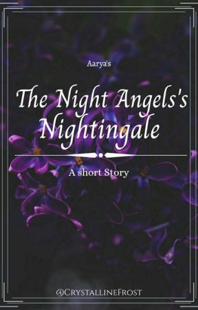 The Night Angel's Nightingale | A Short Story by CrystallineFrost