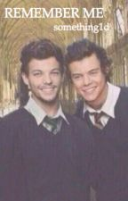 remember me ↦ larry stylinson (harry potter au) by something1d