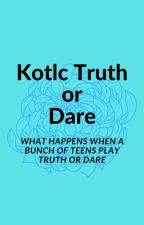 Kotlc Truth or Dare by Percybeth123