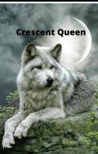 Crescent Queen by BooksbyLwordpress