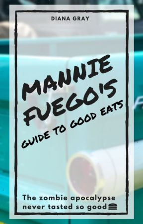 Mannie Fuego's Guide to Good Eats by Di_Manic