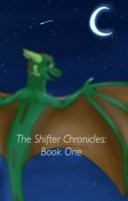 The Shifter Chronicles: Arrival by ShifterChronicles