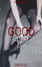 Good Girl by lilianaxgonzalez