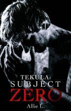 TEKULA: SUBJECT ZERO by AuthorAnon_99