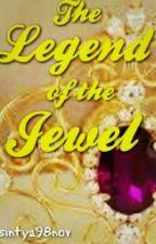 The Legend of the Jewel by sintya98nov