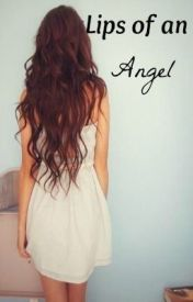 Lips Of An Angel by iLoveYou4Evr1