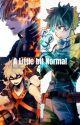 A Little Bit Normal (BNHA x Seme Male Reader) by LivingRockMusic
