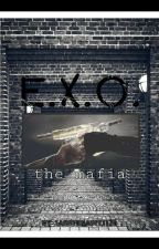 e.x.o. the mafia [exoOT12 • reader] by eahbernadette25