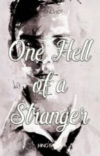 One Hell of a Stranger (one shot lang 'to! >_<) by JhingBautista