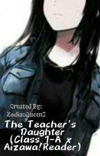 The Teachers Daughter (Class 1-A x Aizawa!Reader) by ZodiacQueen3