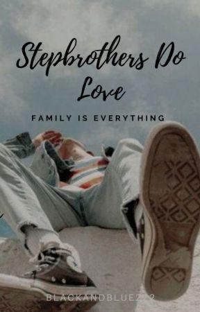 Stepbrothers Do Love by BlackandBlue222