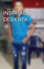 INSPIRACIÓN DESIERTA by DiegoBossa