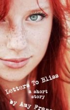 Letters To Bliss {A Short Story} by noashstop