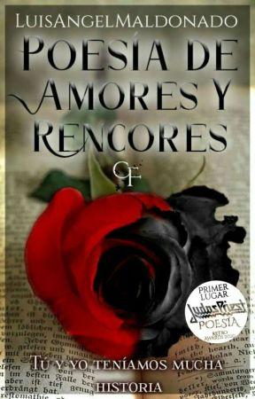 Poesía de Amores Y Rencores by LuisAngelMaldonado