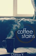 Coffee Stains by courageoustimidity