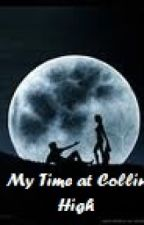My Time at Collin High (Werewolf Love Story) by bellajaney3