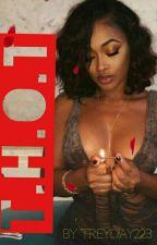 T.H.O.T by Treyday223
