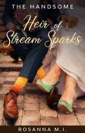 The Handsome Heir of Stream Sparks by RosannaMI