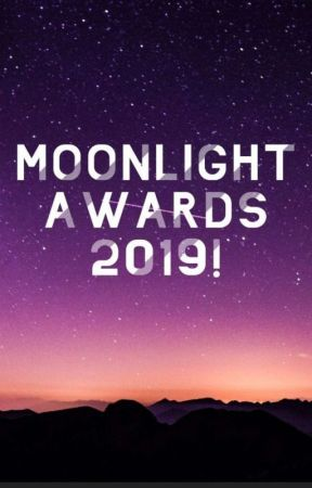 THE MOONLIGHT AWARDS 2019 (participation Closed)  by galaxy_moonlight_88