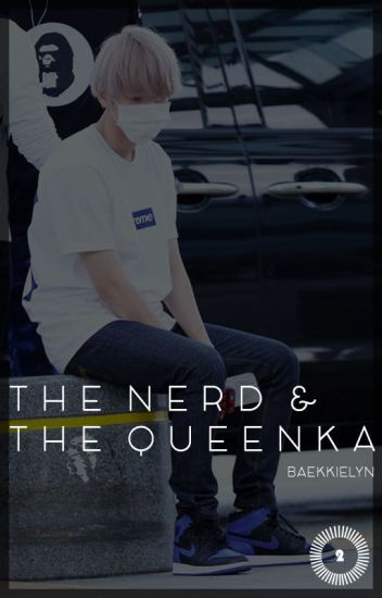 The Nerd and the Queenka » Baekhyun [EDITING]