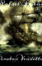 Piratas: Vendetta by RafaBloodless