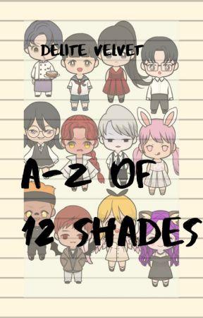 A -Z OF 12 SHADES by delitevelvet