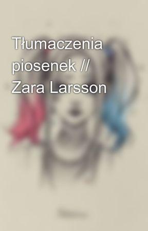 Tłumaczenia piosenek // Zara Larsson by Golden_Fallen_Angel