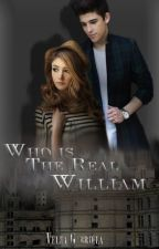Who is the real William? by Perv_Girl