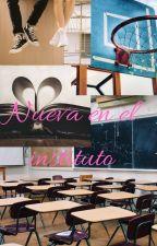 Nueva en el instituto by HitoriasDeAmor