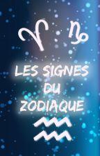 Les Signes Du Zodiaque... by OnzeLunes