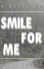 Smile For Me (Dr. Smiley Fanfic) (Completed) by Gotta-Zayn