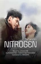 [2nd Novel] NITROGEN ไนโตรเจน - You are important to my life by Houzini