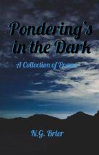 Ponderings in the dark by NgoziGardenia