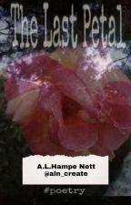 The Last Petal by LucyLuzSevenislas