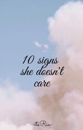 10 Signs She doesn't care by -itsRia-