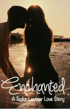 Enchanted *A Taylor Lautner Love Story* by HeyitsAlly