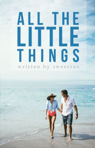 All The Little Things by sweetrax