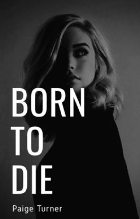 Born to Die by officialpaigeturner
